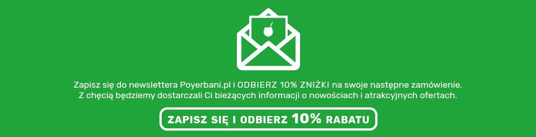 Zapisz się do newslettera Poyerbani.pl i odbierz 10% zniżki